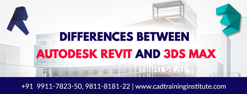 DIFFERENCES BETWEEN AUTODESK REVIT AND 3DS MAX